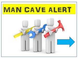 Man Cave Alert
