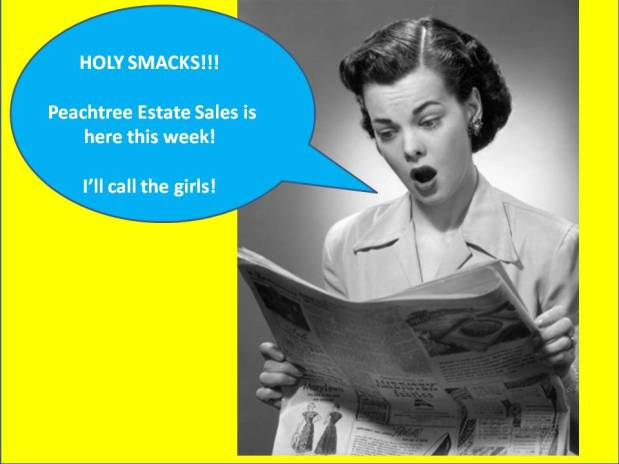 PEACHTREE ESTATE SALES is in Fayetteville! for 3 days! Join us!