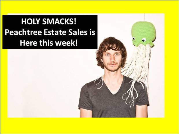 PEACHTREE ESTATE SALES is in GRIFFIN for 3 days! Join us!Woot!