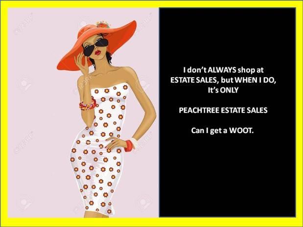**SALE POSTPONED! PEACHTREE ESTATE SALES is in ATLANTA for 3 days! Joinus!